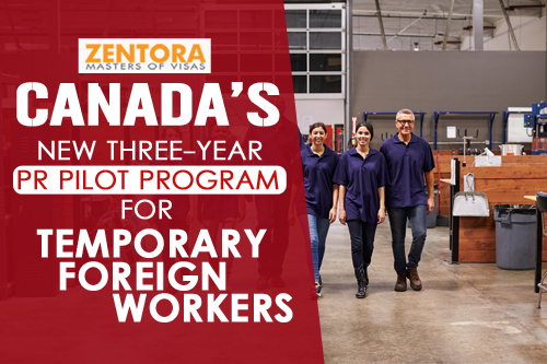 Canada's New Three-year PR Pilot Program for Temporary Foreign Workers