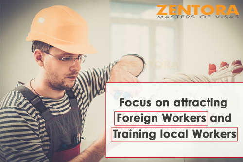 Focus on attracting Foreign Workers and Training local Workers