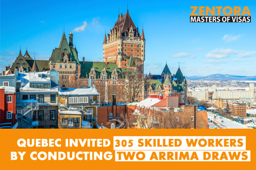 Quebec Invited 305 Skilled Workers by Conducting Two Arrima Draws