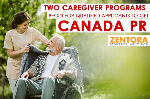 Two Caregiver Programs Begin For Qualified Applicants to Get Canada PR